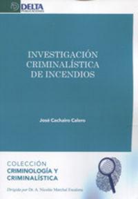 Investigacion Criminalistica De Incendios - Jose Cachairo