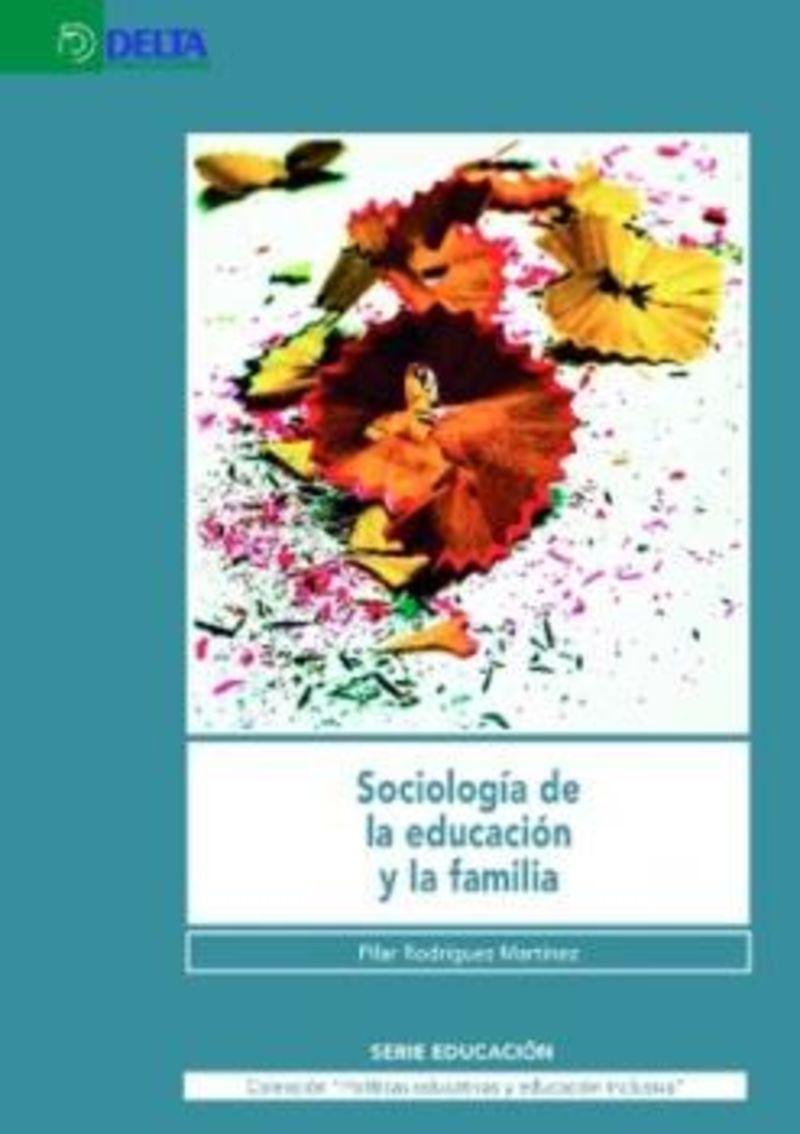 SOCIOLOGIA DE LA EDUCACION Y LA FAMILIA