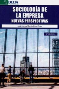 (2 ED) SOCIOLOGIA DE LA EMPRESA - NUEVAS PERSPECTIVAS