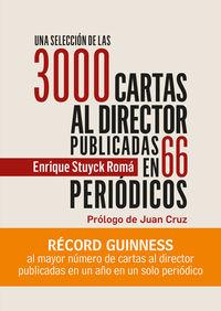 SELECCION DE LAS 3000 CARTAS AL DIRECTOR PUBLICADAS AL AUTOR EN 66 PERIODICOS, UNA