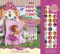 FANCY NANCY CLANCY - EL GRAN ESTRENO - MI PRIMER LIBRO DE CUENTOS, ACTIVIDADES Y PEGATINAS
