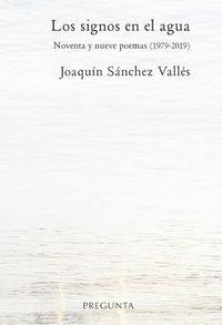 SIGNOS EN EL AGUA, LOS - NOVENTA Y NUEVE POEMAS (1979-2019)
