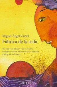 Fabrica De La Seda - Miguel Angel Curiel / Juan Carlos Mestre (il. )
