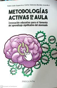 METODOLOGIAS ACTIVAS EN EL AULA - INNOVACION EDUCATIVA PARA EL FOMENTO DEL APRENDIZAJE SIGNIFICATIVO DEL ALUMNADO