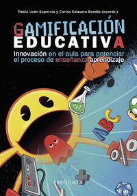 GAMIFICACION EDUCATIVA - INNOVACION EN EL AULA PARA POTENCIAR EL PROCESO DE ENSEÑANZA-APRENDIZAJE
