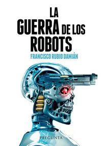 LA GUERRA DE LOS ROBOTS
