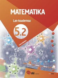Lh 5 - Eki - Matematika - Lan 5-2 - Batzuk