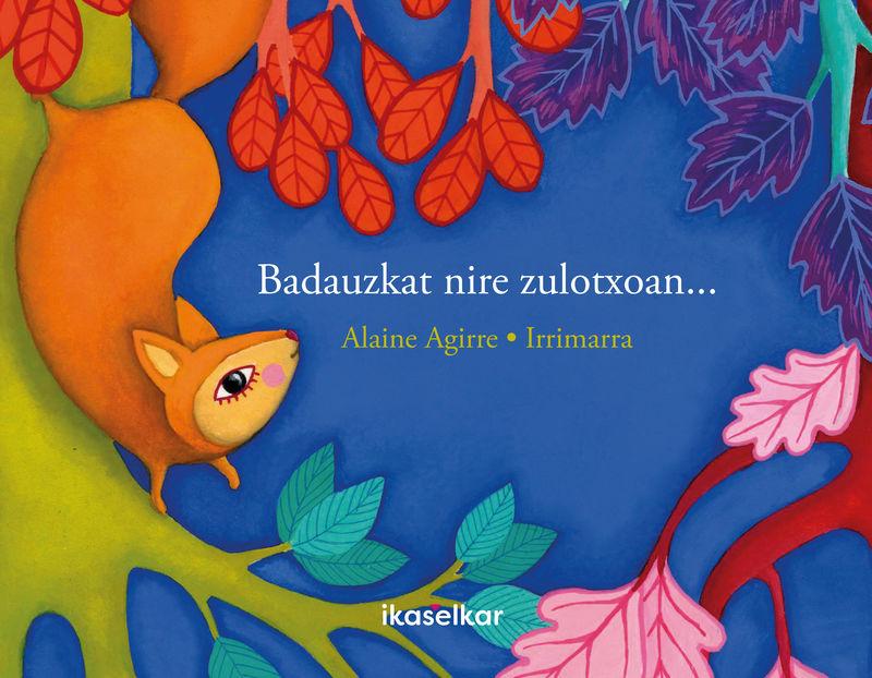 badauzkat nire zulotxoan... - Alaine Agirre Garmendia / Irrimarra (il. )