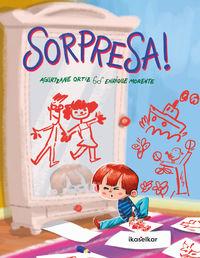 Sorpresa! - Agurtzane Ortiz Lopetegi / Enrike Morente Luque (il. )
