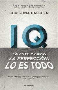 IQ - EN ESTE MUNDO LA PERFECCION LO ES TODO.