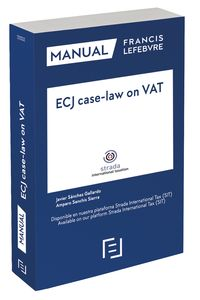 MANUAL ECJ CASE-LAW ON VAT (JURISPRUDENCIA DEL TJCE SOBRE EL IVA)