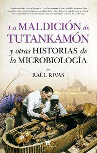 Maldicion De Tutankamon Y Otras Historias De La Microbiologia - Raul Rivas