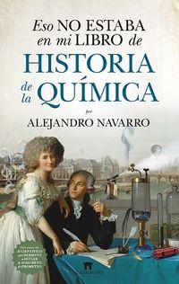 Eso No Estaba En Mi Libro De Historia De La Quimica - Alejandro Navarro Yañez