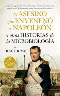 El asesino que enveneno a napoleon y otras historias de la microbiologia - Raul Rivas Gonzalez