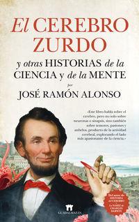 Cerebro Zurdo, El - Y Otras Historias De La Ciencia Y De La Mente - Jose Ramon Alonso Peña