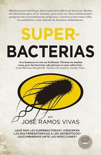 superbacterias - Jose Ramos Vivas