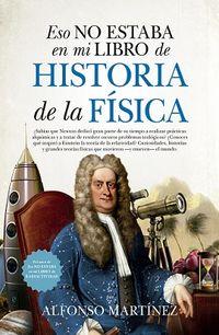 ESO NO ESTABA EN MI LIBRO DE HISTORIA DE LA FISICA