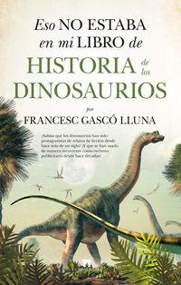 eso no estaba en mi libro de historia de los dinosaurios - Francesc Gasco Lluna