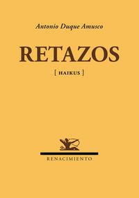 Retazos - [haikus] - Antonio Duque Amusco