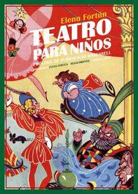 Teatro Para Niños - Doce Comedias - Elena Fortun