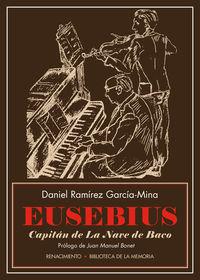 EUSEBIUS, CAPITAN DE LA NAVE DE BACO - LA MUSICA DE LOS TREINTA ENTRE BALAS, COPAS Y BAJO EL MANTEL