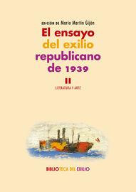 Ensayo Del Exilio Republicano De 1939, El Ii - Literatura Y Arte - Mario Marti Gijon (ed. )