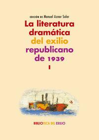 LITERATURA DRAMATICA DEL EXILIO REPUBLICANO DE 1939, LA I