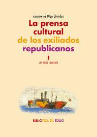 Prensa Cultural De Los Exiliados Republicanos, La I - Aa. Vv.