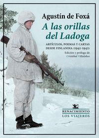 A LAS ORILLAS DEL LADOGA - ARTICULOS, POEMAS Y CARTAS DESDE FINLANDIA (1941-1942)
