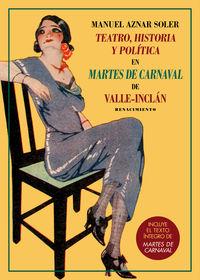 Teatro, Historia Y Politica En Martes De Carnaval De Valle-Inclan - Manuel Aznar Soler / Ramon Del Valle-Inclan