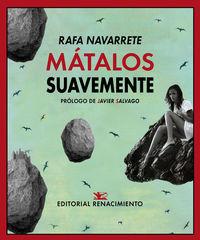 Matalos Suavemente - Rafa Navarrete