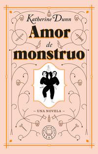 Amor De Monstruo - Katherine Dunn