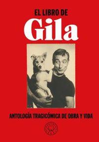 LIBRO DE GILA, EL - ANTOLOGIA TRAGICOMICA DE OBRAY VIDA