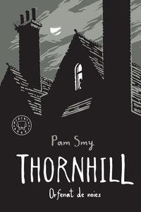 Thornhill - Orfenat De Noies - Pam Smy
