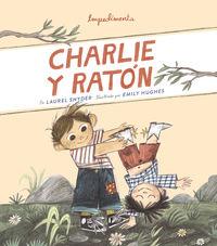 Charlie Y Raton - Laurel Snyder / Emily Hughes (il. )