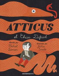 Atticus - El Chico Dificil - Michael Sussman / Julia Sarda (il. )