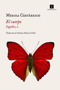 Cuerpo, El (cegador 2) - Mircea Cartarescu