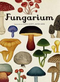 Fungarium - Katie Scott / Ester Gaya