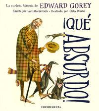 ¡QUE ABSURDO! - LA CURIOSA HISTORIA DE EDWARD GOREY