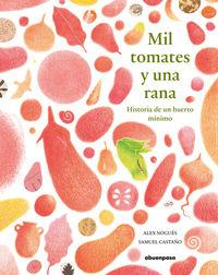 MIL TOMATES Y UNA RANA - HISTORIA DE UN HUERTO MINIMO