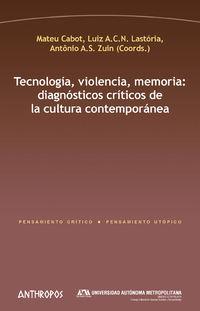 Tecnologia, Violencia, Memoria - Mateu Cabot (coord. ) / Luiz A. C. N. Lastoria (coord. ) / Zuin Antonio A. S (coord. )