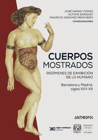 Cuerpos Mostrados - Jose Pardo-Tomas (coord. ) / Mauricio Sanchez Menchero (coord. ) / Alfons Zarzoso (coord. )