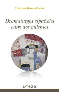 DRAMATURGOS ESPAÑOLES ENTRE DOS MILENIOS