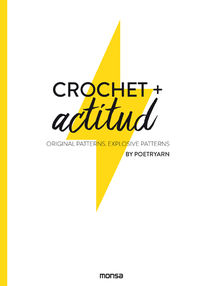 CROCHET + ACTITUD - ORIGINAL PATTERNS - EXPLOSIVE PATTERNS