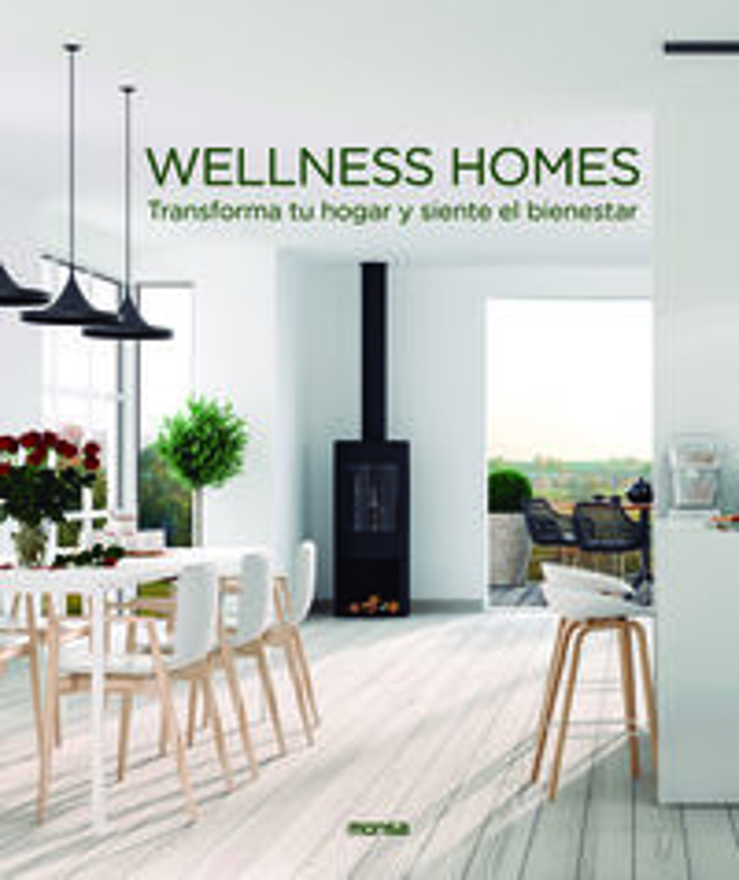 WELLNESS HOMES - TRANSFORMA TU HOGAR Y SIENTE EL BIENESTAR