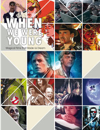 WHEN WE WERE YOUNG - MAGICAL FILMS THAT MADE US DREAM