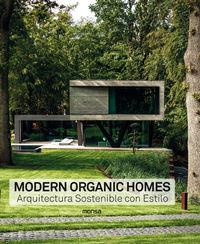 MODERN ORGANIC HOMES - ARQUITECTURA SOSTENIBLE CON ESTILO