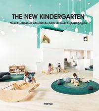 NEW KINDERGARTEN, THE - NUEVOS ESPACIOS EDUCATIVOS PARA LAS NUEVAS PEDAGOGIAS