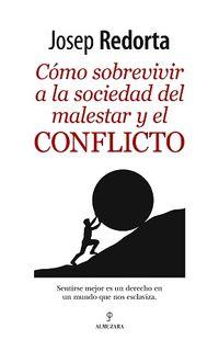 Como Sobrevivir A La Sociedad Del Malestar Y El Conflicto - Josep Redorta