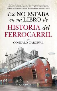 ESO NO ESTABA EN MI LIBRO DE HISTORIA DEL FERROCARRIL